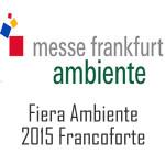 FIERA AMBIENTE 2015 FRANCOFORTE